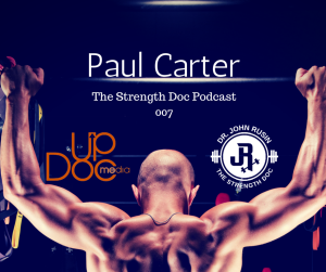 John Rusin and Paul carter on Strength Doc podcast updoc media