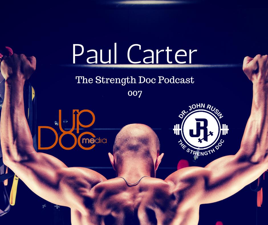 John Rusin and Paul carter on Strength Doc podcast updoc media