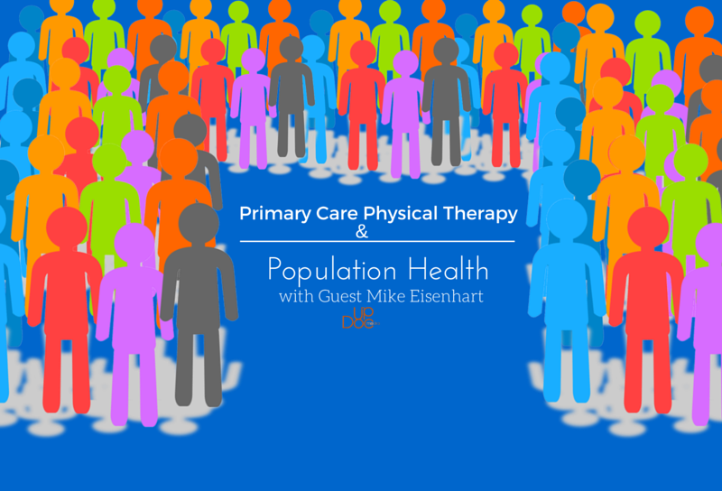 Physical therapy podcast w/ Mike Eisenhart