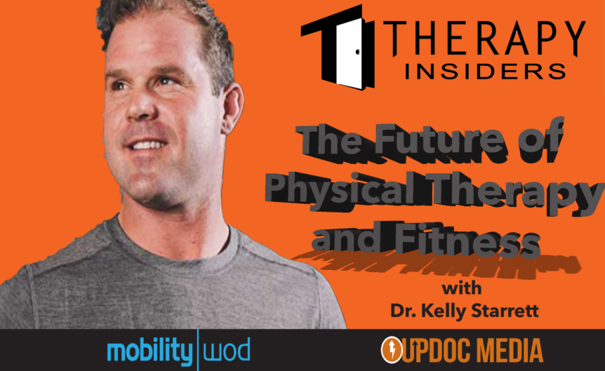 Therapy insiders podcast Kelly Starrett